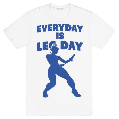 Everyday is Leg Day Mens T-Shirt