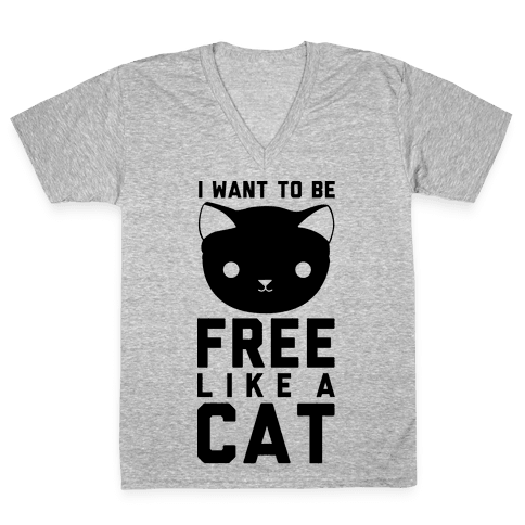 I Want to Be Free Like a Cat V-Neck Tee Shirt