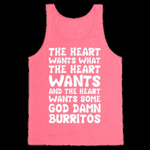 The Heart Wants Some God Damn Burritos Tank Top