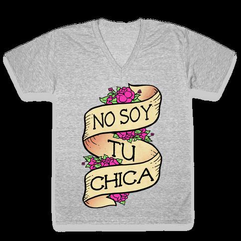No Soy Tu Chica V-Neck Tee Shirt