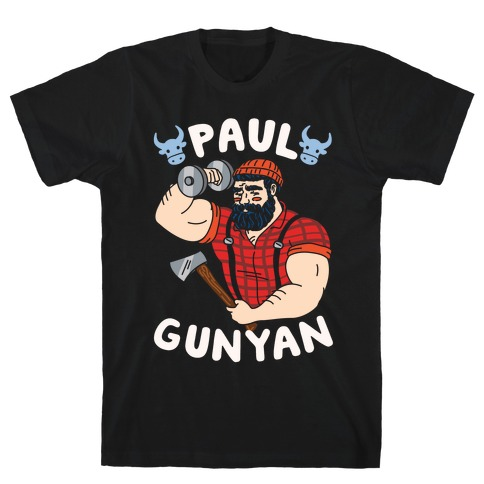Paul Gunyan T-Shirt