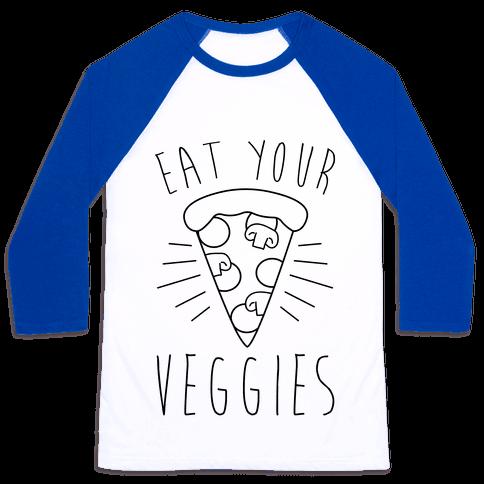 Eat Your Veggies (Pizza) Baseball Tee