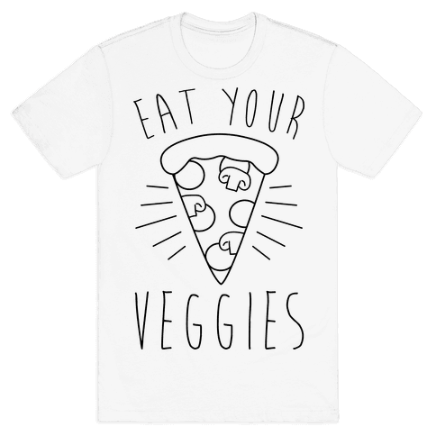 Eat Your Veggies (Pizza) Mens T-Shirt