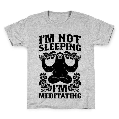 I'm Not Sleeping I'm Meditating Kids T-Shirt