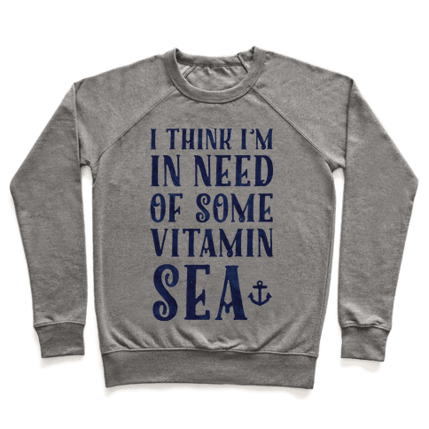 I Think I'm in Need of Some Vitamin Sea Pullover