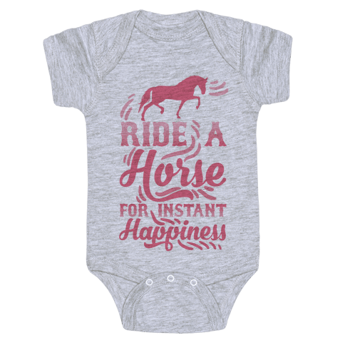 Ride A Horse For Instant Happiness Baby Onesy