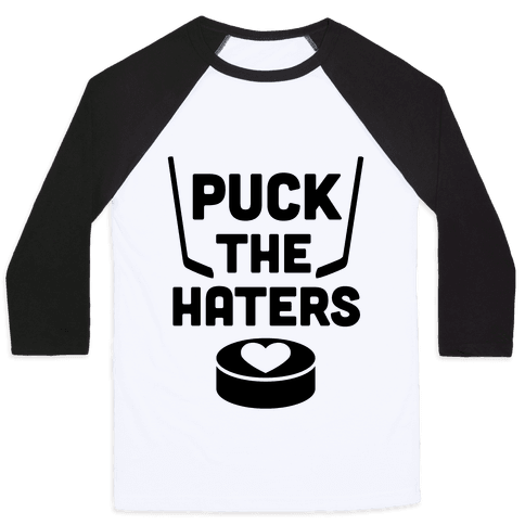 Puck The Haters Baseball Tee