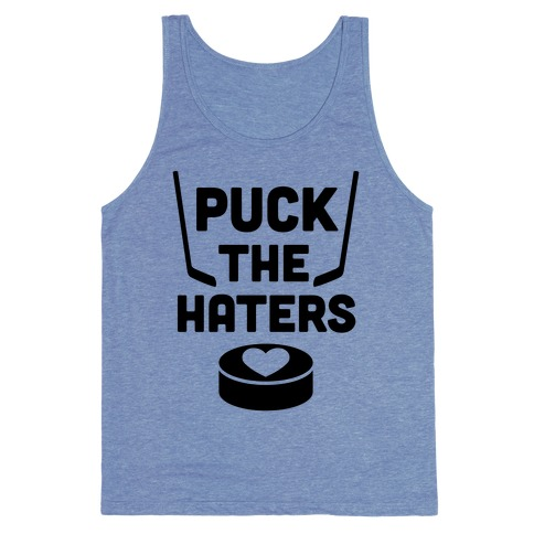 Puck The Haters Tank Top