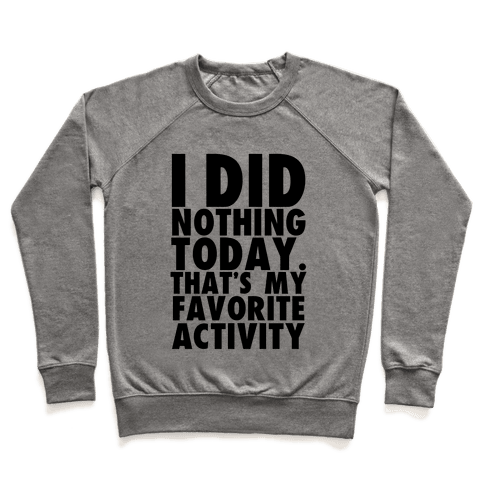 I Did Nothing Today Pullover