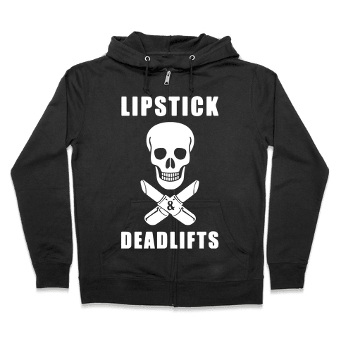 Lipstick & Deadlifts Zip Hoodie