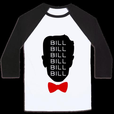 Bill Bill Bill Baseball Tee