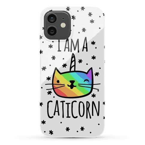 I Am A Caticorn Phone Case