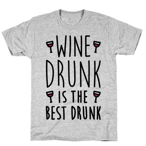 Wine Drunk Is The Best Drunk T-Shirt