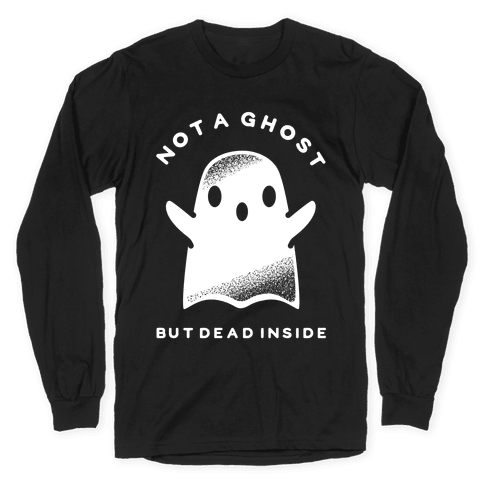 Not A Ghost White Long Sleeve T-Shirt
