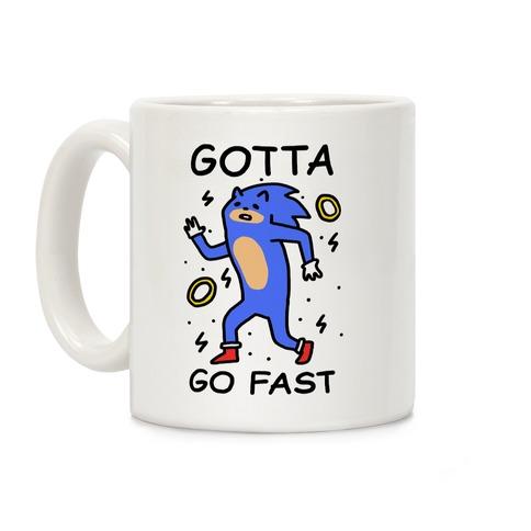 Gotta Go Fast Coffee Mug