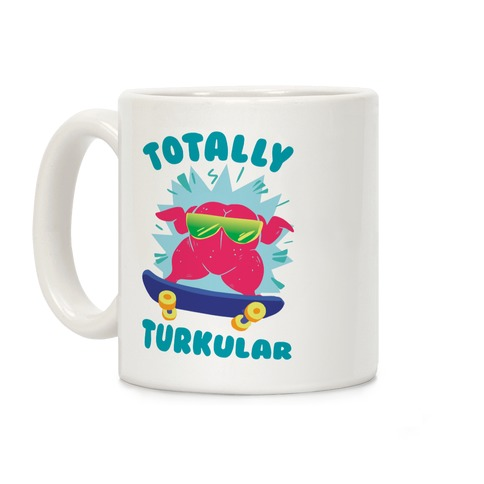 Totally Turkular dude Coffee Mug