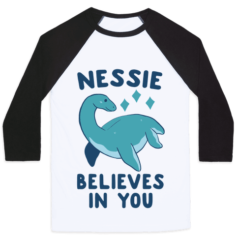 Nessie Believes In You Baseball Tee