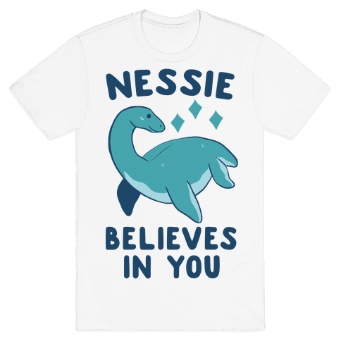 Nessie Believes In You Mens T-Shirt