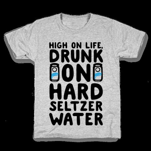 High On Life Drunk On Hard Seltzer Water Kids T-Shirt