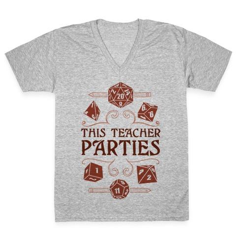 This Teacher Parties V-Neck Tee Shirt