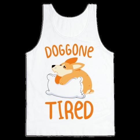 Doggone Tired Tank Top