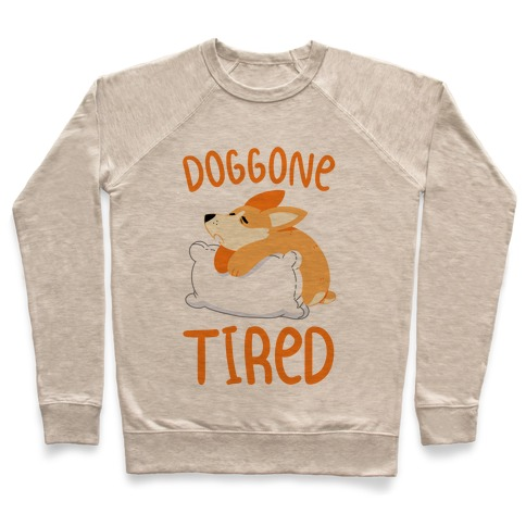 Doggone Tired Pullover