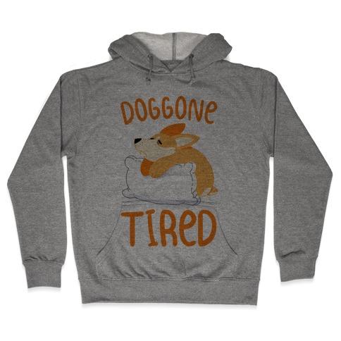 Doggone Tired Hooded Sweatshirt