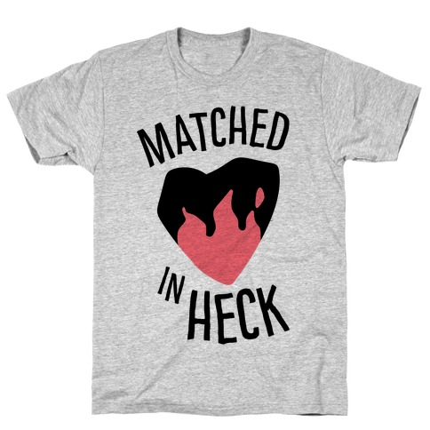 Matched in Heck T-Shirt