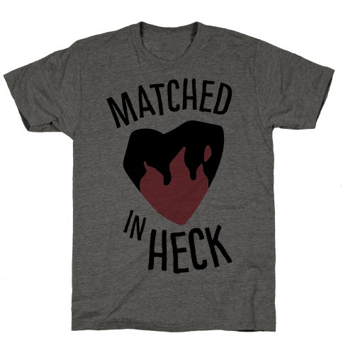 Matched in Heck Mens T-Shirt