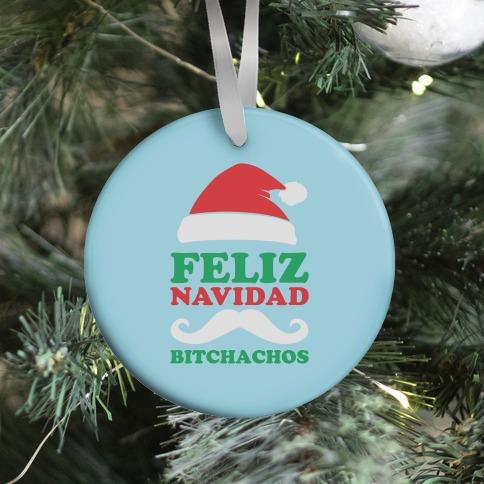 Feliz Navidad, Bitchachos Ornament
