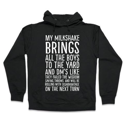 My Milkshake Causes Disadvantage on the Next Roll Hooded Sweatshirt