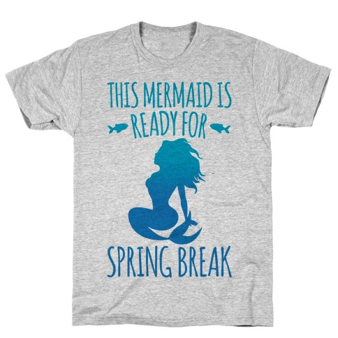 This Mermaid is Ready For Spring Break White Print T-Shirt