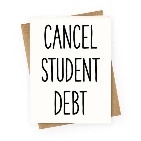 Cancel Student Debt Greeting Card
