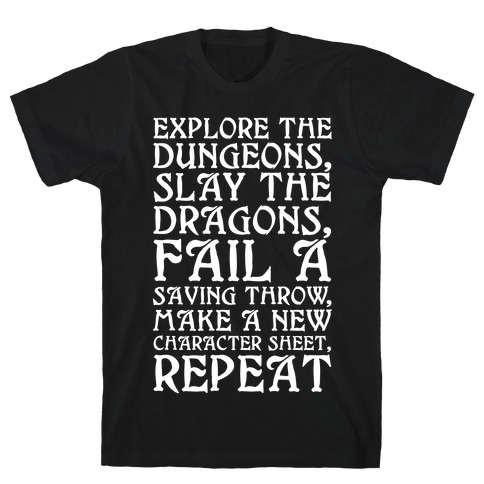 Explore The Dungeons, Slay The Dragons T-Shirt