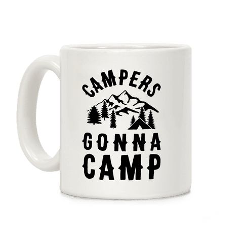 Campers Gonna Camp Coffee Mug