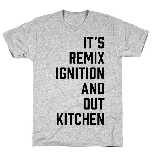 It's the Remix to Ignition Pair 1 T-Shirt