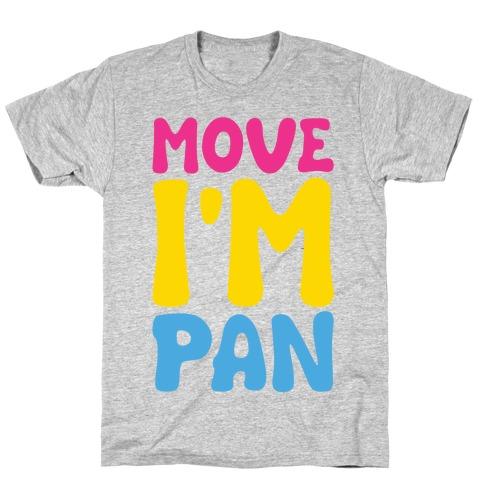 Move I'm Pan Parody T-Shirt