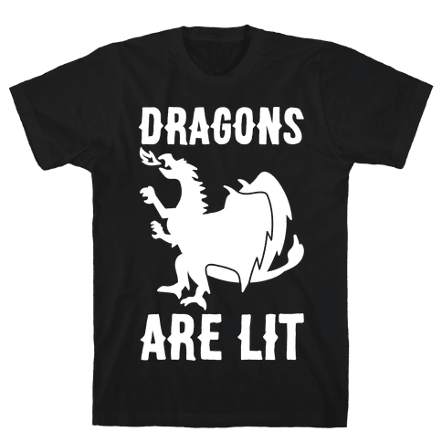 Dragons Are Lit Mens T-Shirt
