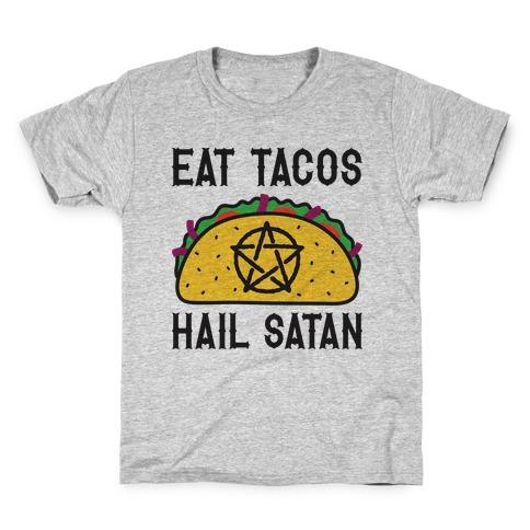 Eat Tacos Hail Satan Kids T-Shirt
