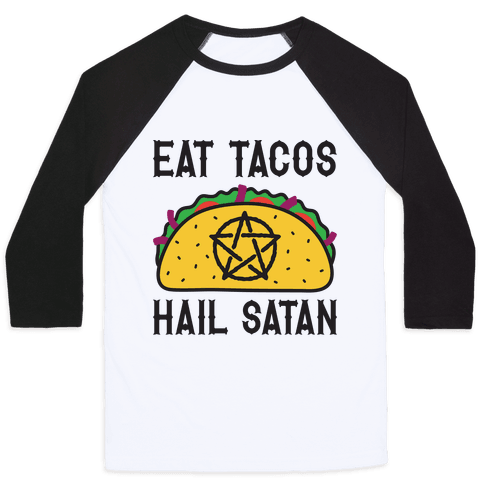 Eat Tacos Hail Satan Baseball Tee