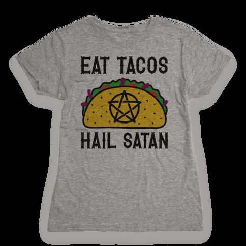 Eat Tacos Hail Satan Womens T-Shirt