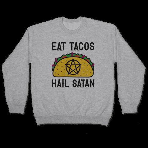 Eat Tacos Hail Satan Pullover