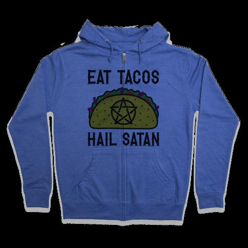 Eat Tacos Hail Satan Zip Hoodie