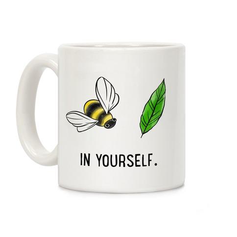 Bee Leaf In Yourself Coffee Mug