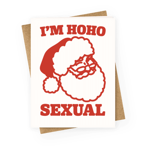 I'm Ho Ho Sexual Greeting Card