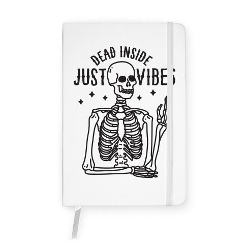 Dead Inside Just Vibes Skeleton Notebook