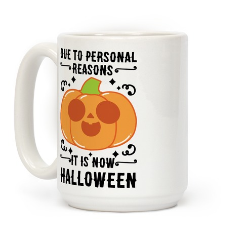 Due To Personal Reasons It Is Now Halloween Pumpkin (Black Text) Coffee Mug