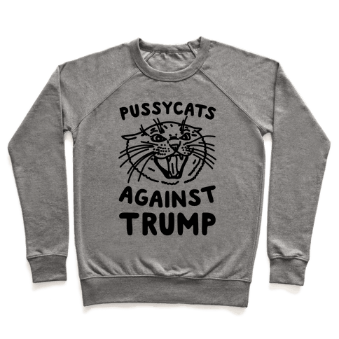 Pussycats Against Trump Pullover