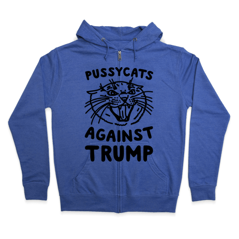 Pussycats Against Trump Zip Hoodie
