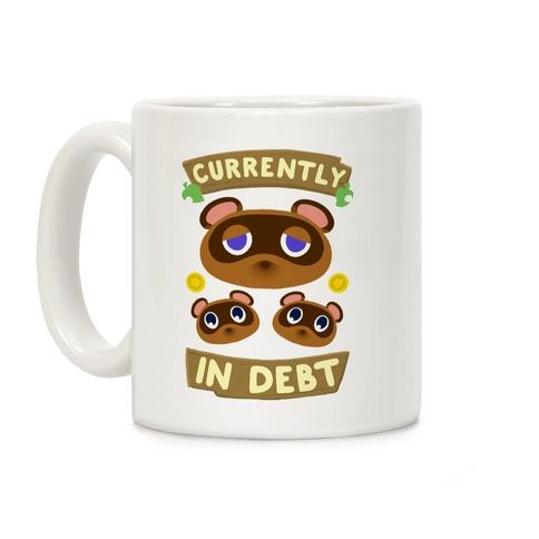 Currently In Debt Coffee Mug